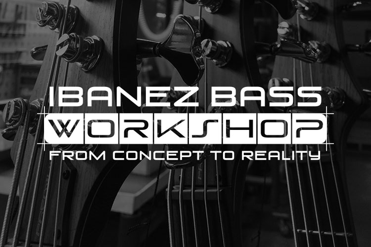 Ibanez Bass Workshop